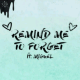 Music: Kygo Ft. Miguel - Remind Me To Forget [Video+Lyrics]