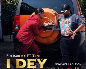 Download: BoomBoxx – I Dey Ft. Teni