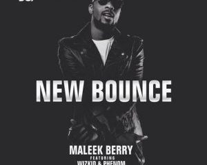 "Download: Maleek Berry & Wizkid & Phenom – ""New Bounce"""