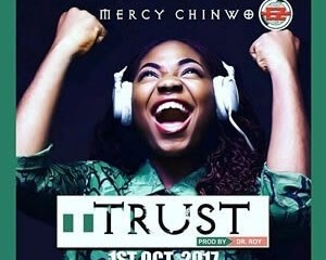 Download: Mercy Chinwo – Trust [Audio+Lyrics]