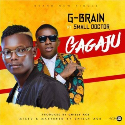 [Music] G-Brain – Gagaju Ft Small Doctor