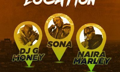 DJ G Money – Location Ft. Sona & Naira Marley