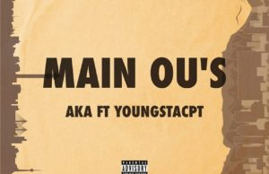 DOWNLOAD MP3 AKA ft YoungstaCPT Main Ou's