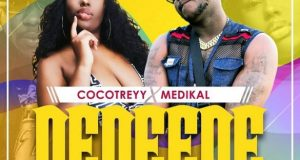 DOWNLOAD MP3 Cocotreyy ft Medikal Dedeede