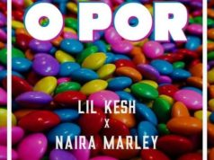 Lil Kesh ft Naira Marley O Por lyrics