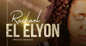 Download mp3 Rachael El-Elyon