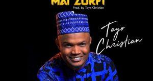 Download mp3 Tayo Christian - Yabo Mai Zurfi