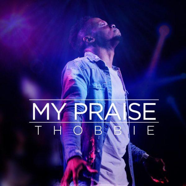 Download mp3 Thobbie My Praise