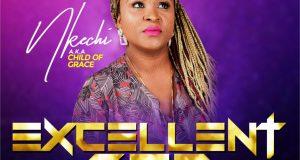 DOWNLOAD MP3: Nkechi – Excellent God