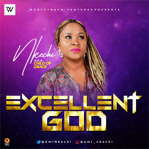 DOWNLOAD MP3: Nkechi – Excellent God