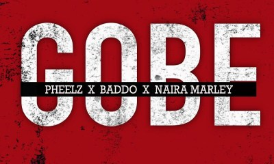 DOWNLOAD MP3: Pheelz, ft Olamide, Naira Marley – Gobe