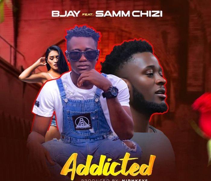 Bjay Ft. Samm Chizi – Addicted