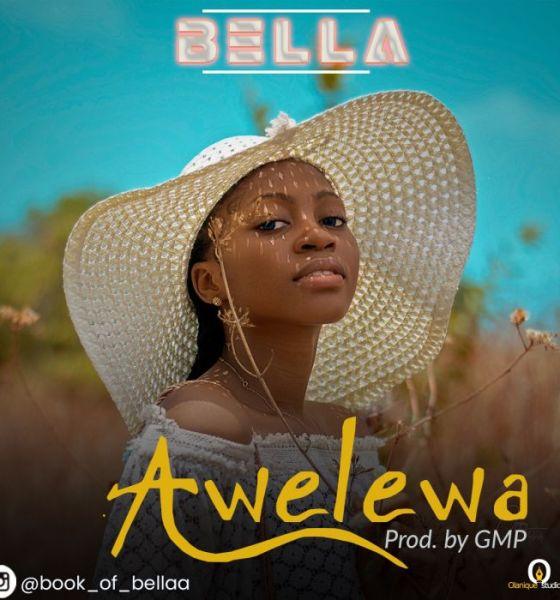 [Music] Bella – Awelewa