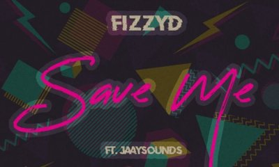 [Music] FizzyD Ft. Jaaysounds – Save Me