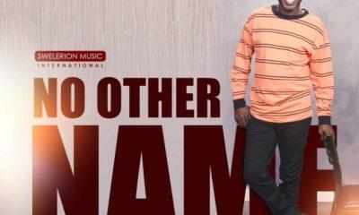 [Music + Lyrics] Prexy Sam Ola – No Other Name