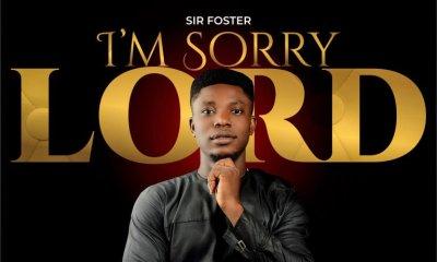 Foster – I'm Sorry Lord-TopNaija.ng