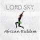 Lord Sky – African Riddim