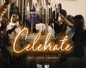 OBT Ft. Dapo Tuburna – Celebrate