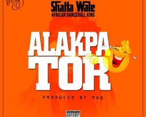 Shatta Wale – Alakpator