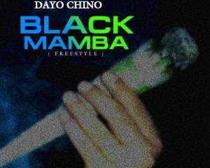 Dayo_Chino_Ft_Chabba_-_Black_Mamba_Freestyle-TopNaija.ng