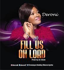 [Music] Deroni – Fill Us Oh Lord-TopNaija.ng
