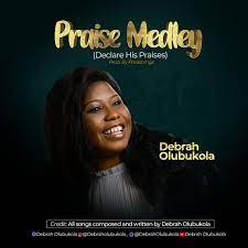 Debrah Olubukola – Praise Medley-TopNaija.ng