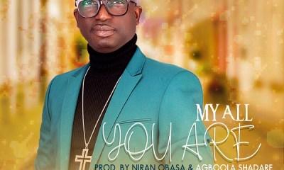 My All You Are – PSA Omoba [Music + Video]-TopNaija.ng