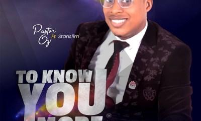 To Know You More – Pastor Ozi-TopNaija.ng
