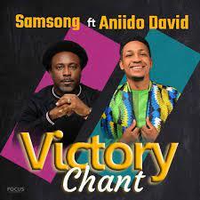 Samsong – Victory Chant (Aniido David)-TopNaija.ng
