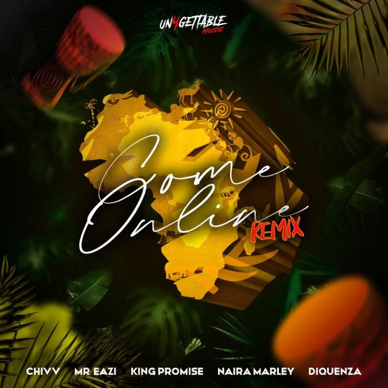 [MUSIC] Come Online (Remix)   Chivv ft. Mr Eazi, Naira Marley, Diquenza & King Promise