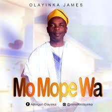 Olayinka James – Mo Mope Wa-TopNaija.ng