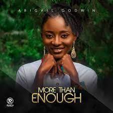 Abigail Godwin – More Than Enough-TopNaija.ng