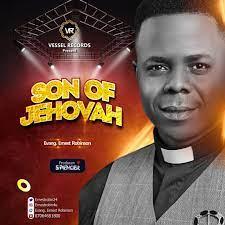 Robinson Ernest – Son of Jehovah-TopNaija.ng