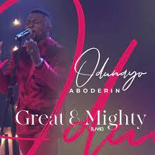 Great And Mighty – Odunayo Aboderin-TopNaija.ng
