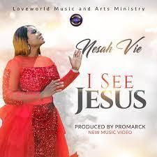 Nesah Vie – I See Jesus [ Video ]-TopNaija.ng