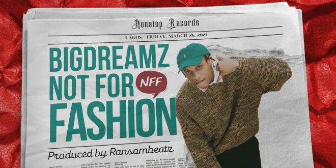 Bigdreamz releases new music titled 'Not For Fashion'