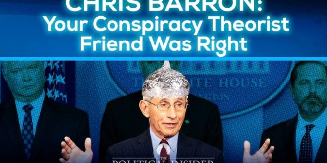 The Truth About Fauci: Your Conspiracy Theorist Friend Was Right