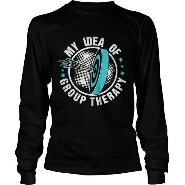 Official My Idea Of Group Therapy Shirt Longsleeve Tee Unisex