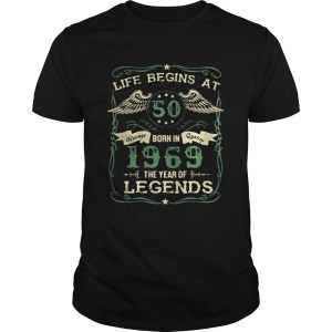 Life begins at 50 born in 1969 the year of legends shirt Shirt