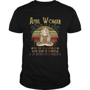 April woman the soul of a witch the fire of a lioness the heart of a hippie shirt Shirt