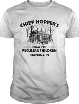 Chief Hoppers home for peculiar children Hawkins IN shirt