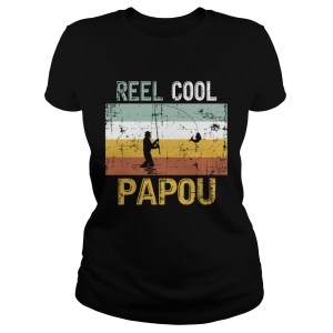 Reel Cool Papou Father Day Shirt Fishing Vintage 4th Of July TShirt Classic Ladies