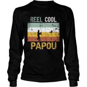 Reel Cool Papou Father Day Shirt Fishing Vintage 4th Of July TShirt LongSleeve