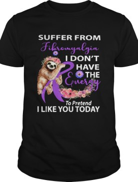 Sloth Suffer from Fibromyalgia I dont have the energy to pretend Breast cancer awareness shirt