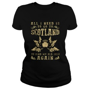 All I need is to go to scotland to find my old self again  Classic Ladies