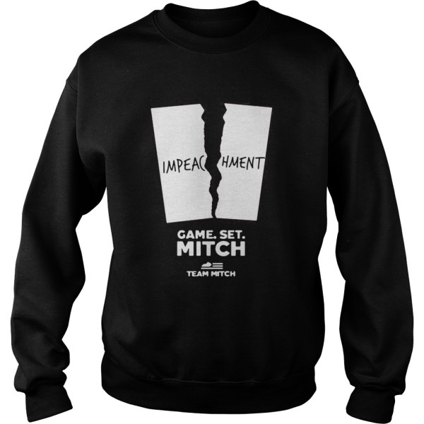 Impeachment Game Set Mitch Team Mitch  Sweatshirt