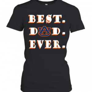 Father's Day Best Dad Auburn Tigers Ever T-Shirt Classic Women's T-shirt