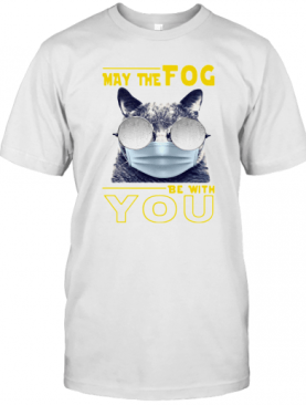 Cat May The Fog Be With You T-Shirt