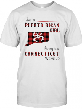 Just A Puerto Rican Girl Living In A Connecticut World Map T-Shirt
