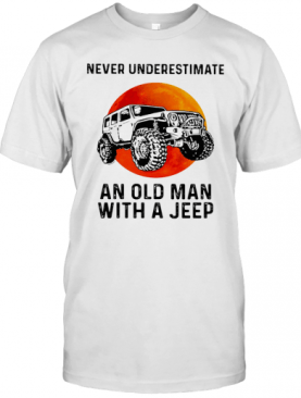 Never Underestimate An Old Woman With A Jeep Sunset T-Shirt